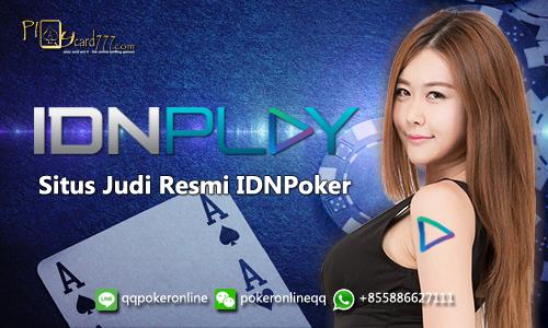 Situs Judi IDNPoker Lisensi Resmi IDNPlay - QQPokeronline
